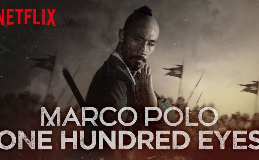 Netflix - Marco Polo One Hundered Eyes